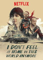 Okładka: I Don't Feel at Home in This World Anymore (2017)